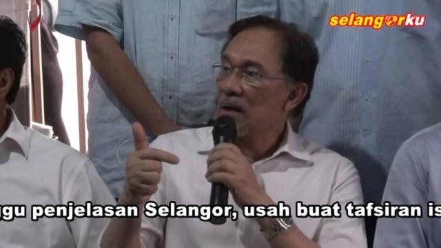 Anwar Ibrahim: Tunggu penjelasan Selangor, usah buat tafsiran isu air
