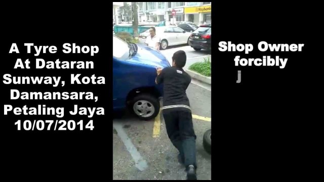 Tyre shop in PJ acting like gangsters jacked away an innocent lady's car
