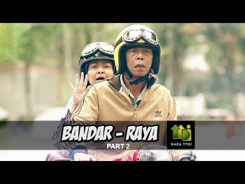 """Bandar-Raya"" (Part 2)"