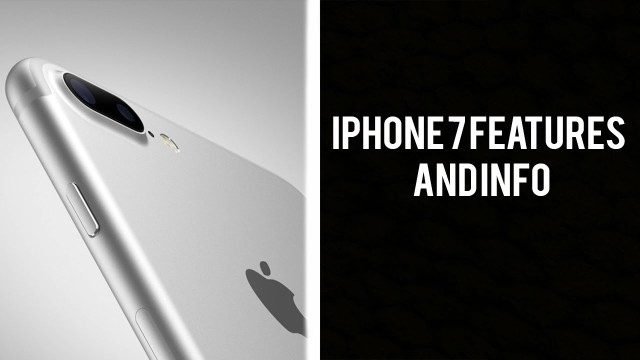 Features and info of the brand new iPhone 7
